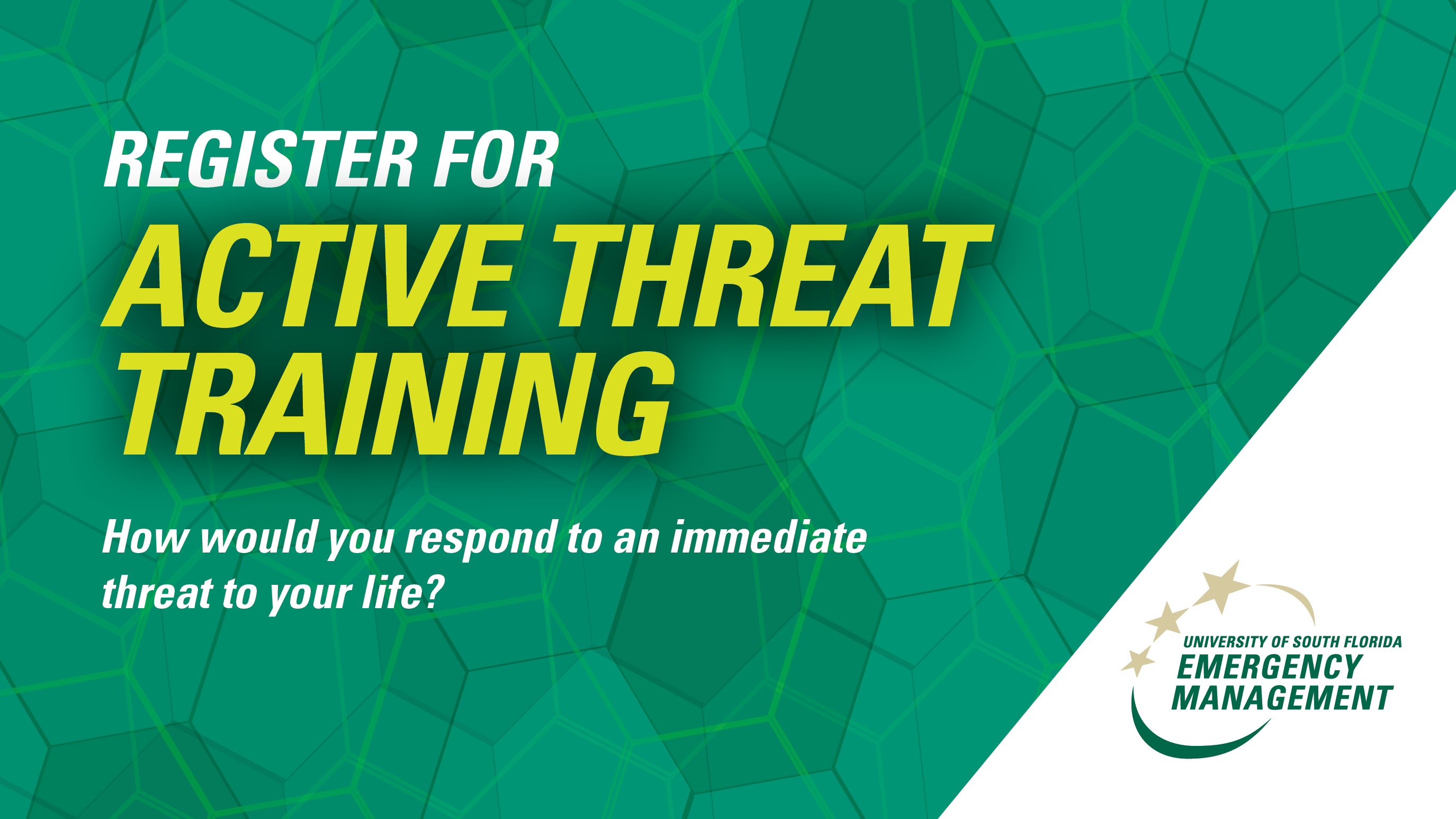 Register for Active Threat Training. How would you respond to an immediate threat to your life?