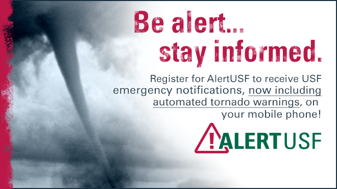 Picture of a tornado with the words Be Alert... stay informed. Register for AlertUSF to receive USF emergency notifications, now including tornado warnings, on your mobile phone!