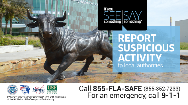 If you see something, Say Something. Report Suspicious Activity to local authorities. Flyer with the USF Bull statue.