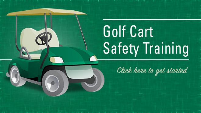 Golf Cart Safety Training. Click here to get started.