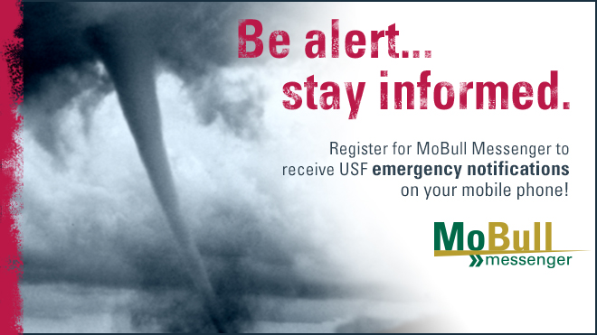 Be alert... stay informed. Register for MoBull Messenger to receive USF emergency notifications on your mobile phone!