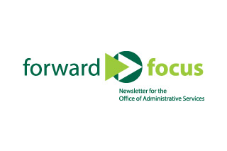 Forward Focus: Newsletter for the Office of Administrative Services
