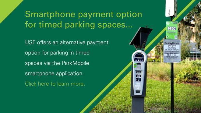 Smartphone payment option for timed parking spaces. USF offers an alternative payment option for parking in timed spaces via the ParkMobile Smartphone application.