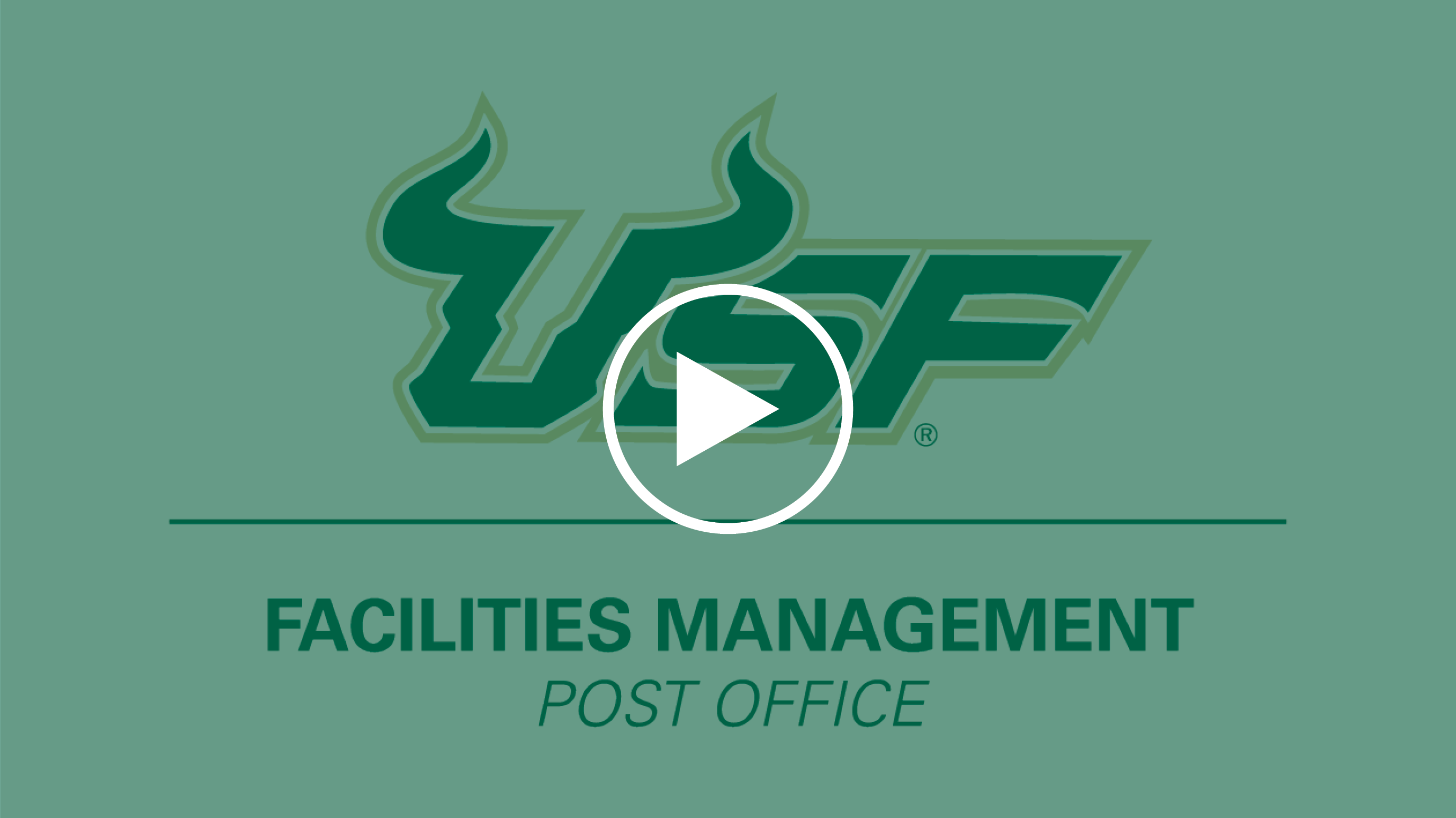 USF Facilities Management Post Office logo with a green overlay and a play icon on top of it.