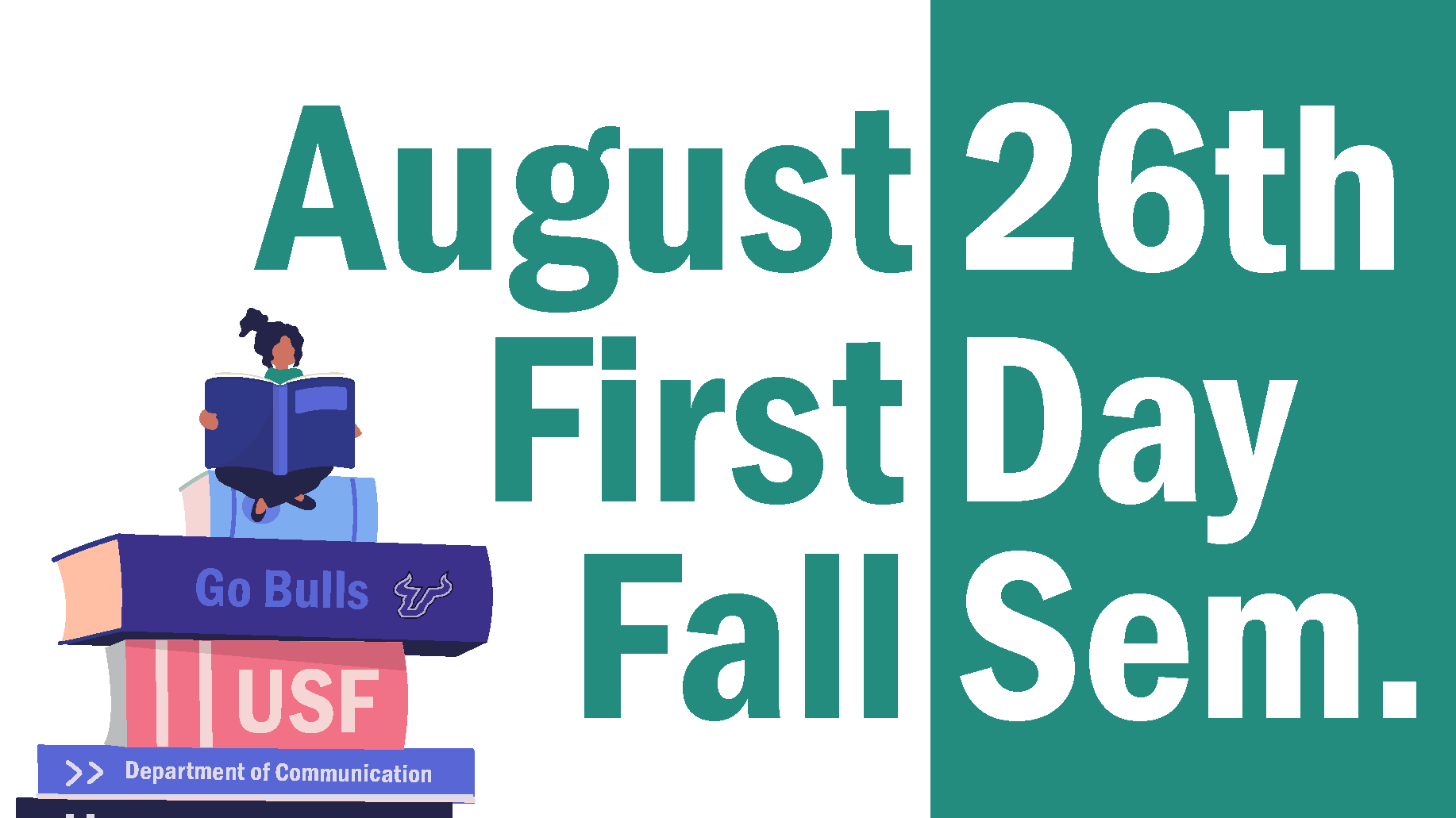 First Day of Fall 2019 Classes: August 26th, 2019