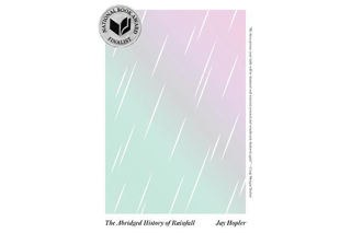 "Image shows cover of Jay Hopler's poetry collection, ""The Abridged History of Rainfall"" that includes an image of rainfall."