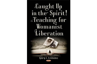 "Image shows book cover of Gary Lemons's ""Caught Up in the Spirit! Teaching for Womanist Liberation"""