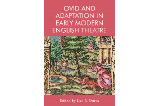 "Image shows cover of Lisa S. Starks' ""Ovid and Adaptation in Early Modern English Theatre"""