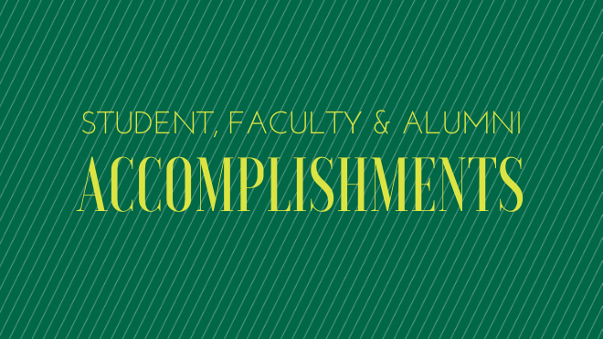 "Yellow text reads ""Student, Faculty, & Alumni Accomplishments"" over a green background with diagonal stripes"