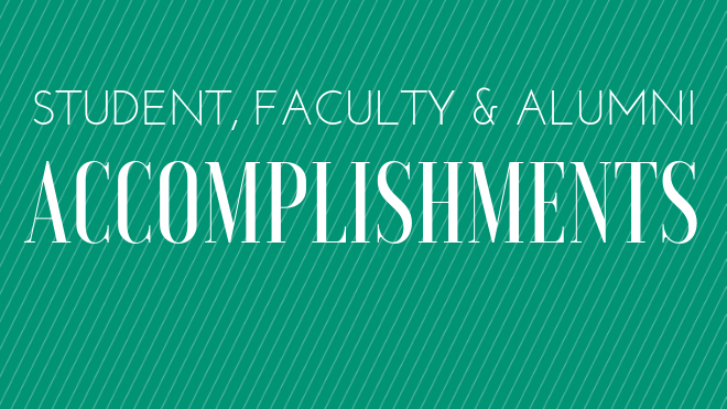 "White text reads ""Student, Faculty, & Alumni Accomplishments"" over a green background with diagonal stripes"