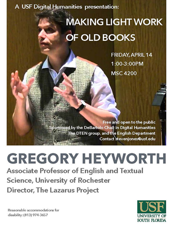 "Flyer shows image of Gregory Heyworth gesturing with both hands as he lectures. The flyer contains information on his April 14, 2017 talk about ""Making Light Work of Old Books"""