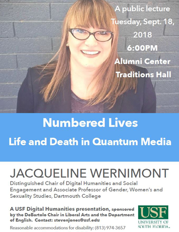 "Flyer shows portrait of speaker Jacqueline Wernimont smiling in front of a grey brick wall, along with event information about her September 18, 2018 talk ""Numbered Lives: Life and Death in Quantum Media"""