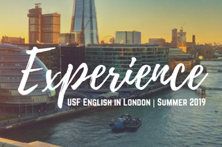 "Image shows a london skyline during sunset with a river in the foreground. Over the image large, white, scripted text says ""Experience"" and underneath, in smaller, sans-serif, white capital letters, it says ""USF English in London, Summer 2019"""
