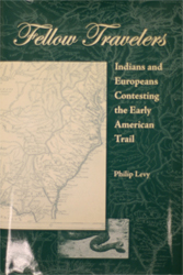 Fellow Travelers: Indians and Europeans Contesting the Early American Trail