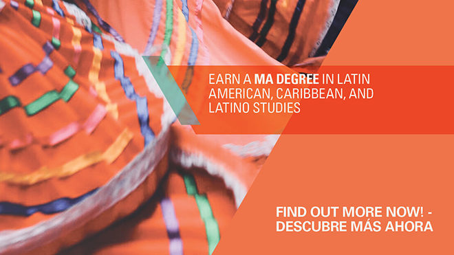 Earn a MA in Latin American, Caribbean, and Latino Studies