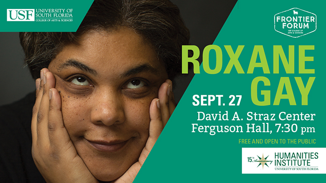 Roxane Gay - Frontier Form Sept 27th Ferguson Hall at 7:30pm