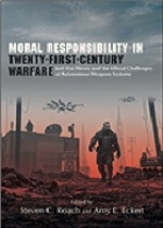 Moral Responsibility in Twenty-first Century Warfare