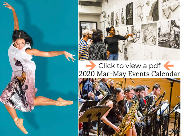 Preview for the 2020 Mar-May Events Calendar. On left side is a girl mid-leap through the air, she extends her arms and bends her knees. The top right image shows a Black woman explaining a drawing to two other people, they stand before a wall of drawings at ArtHouse. The bottom right image is the jazz ensemble playing their instruments on stage.