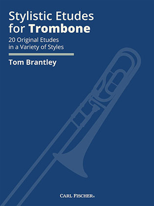 "photo of the cover of Tom Brantley's latest book. It reads ""Stylist Etudes for Trombone: 20 Original Etudes in a Variety of Styles Tom Brantley"""
