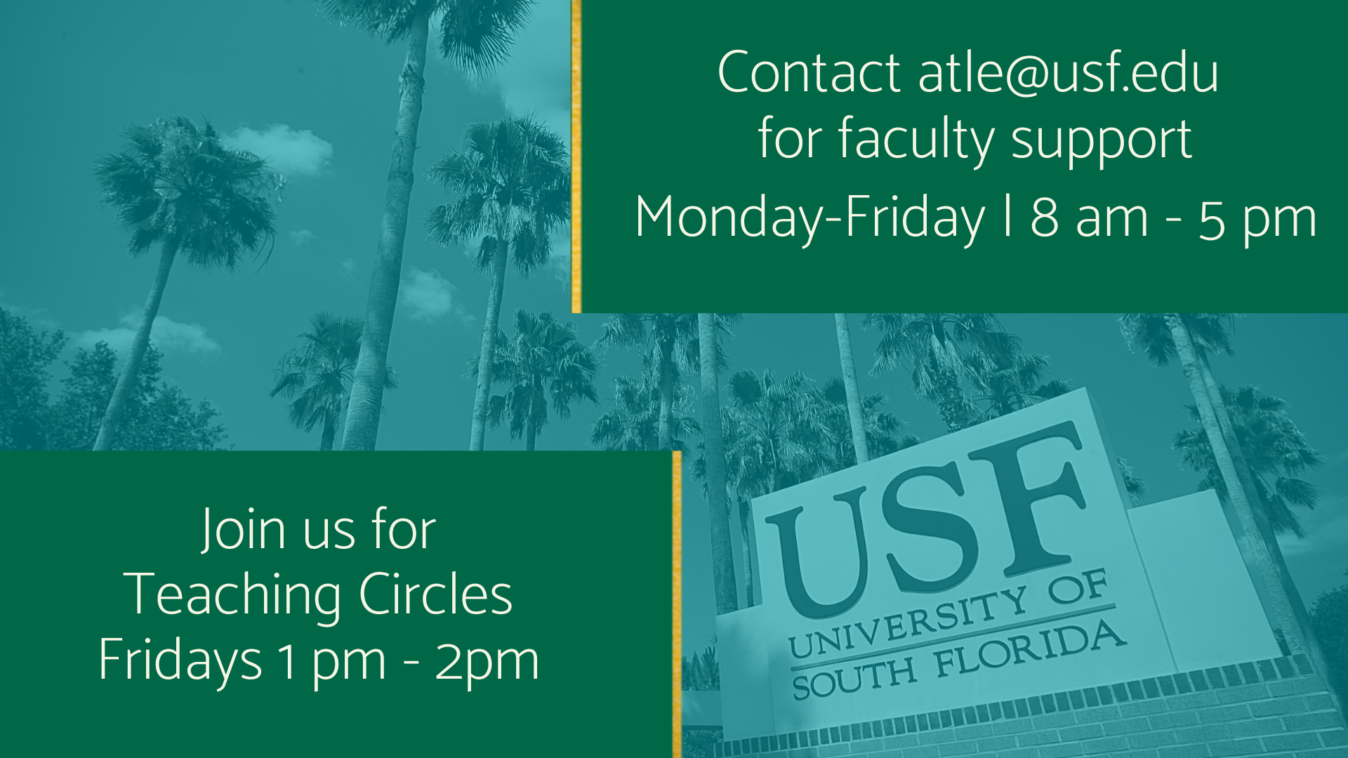 Faculty support from ATLE is available M-F, 8 am to 5 pm. Email atle@usf.edu