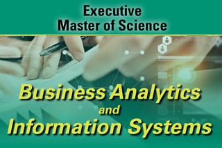 Executive Master of Science in Business Analytics and Information Systems