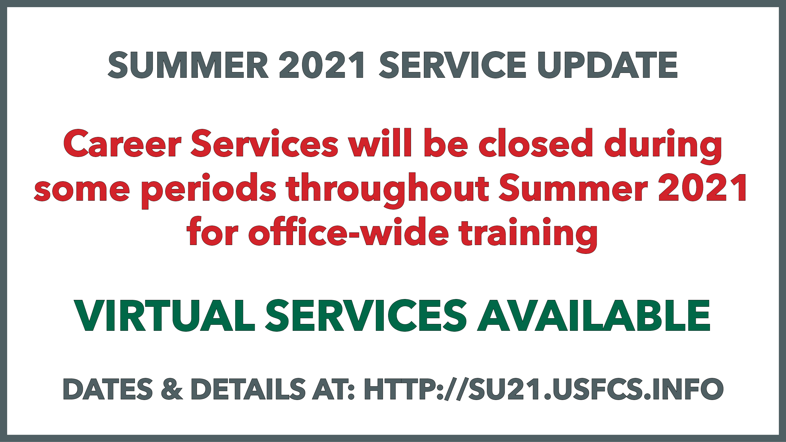 Graphic with text letting students know we will have virtual services available during periods when our office is closed throughout Summer 2021.