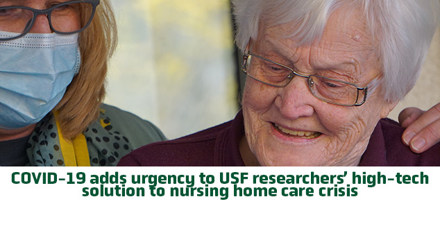 COVID-19 adds urgency to USF researchers' high-tech solution to nursing home care crisis