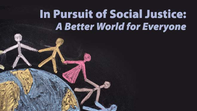 In Pursuit of Social Justice: A Better World for Everyone