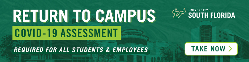 Return to Campus COVID-19 Assessment. Required for all students and employees. Take now.