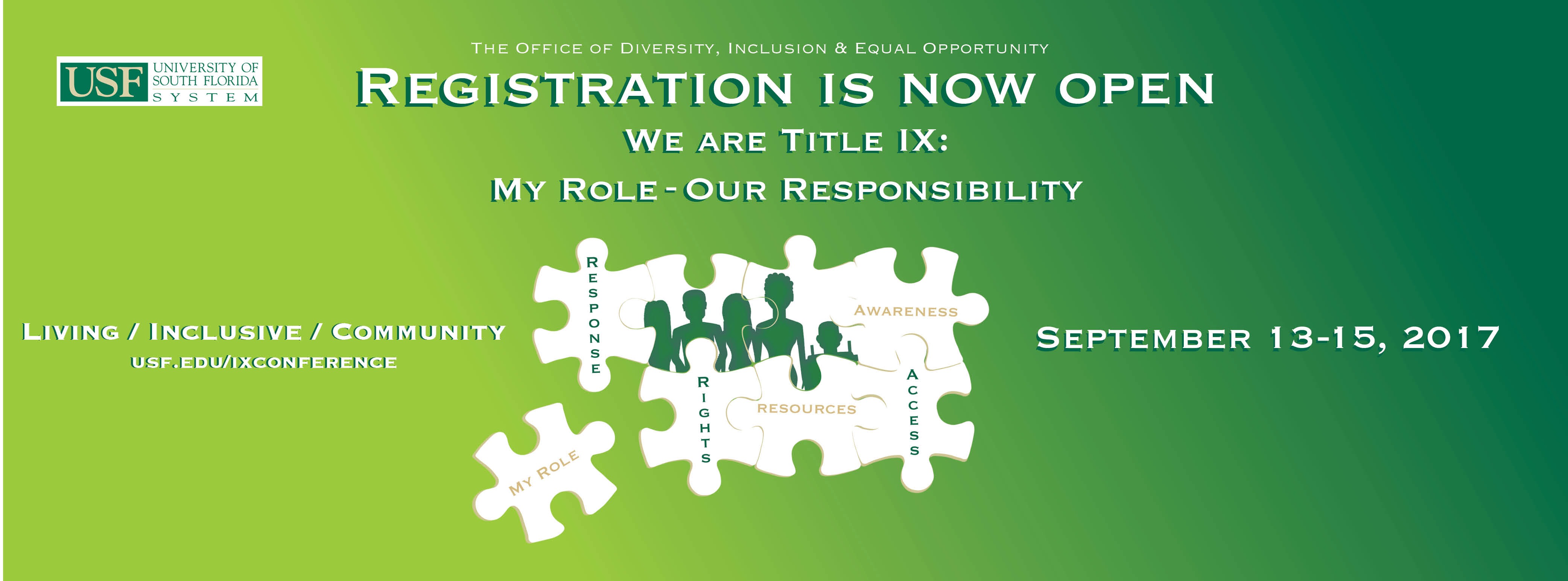 2017 Title IX Conference Registration Is Now Open. We Are Title IX: My Role-Our Responsibility. September 13-15, 2017.