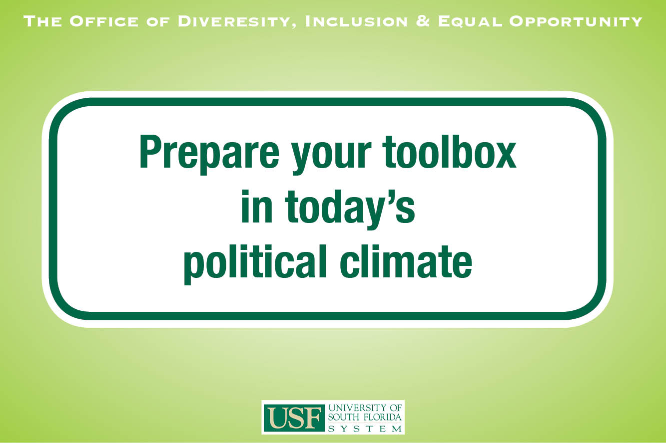 The Office of Diversity, Inclusion & Equal Opportunity, Prepare your toolbox in today's political climate, University of South Florida System