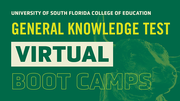 General Knowledge Test Virtual Boot Camps at the USF College of Education