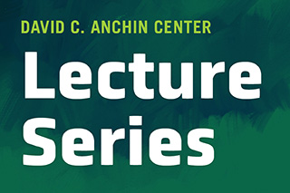 David C. Anchin Center Lecture Series