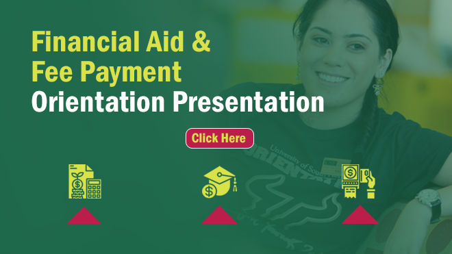An Orientation Session for transfer & 1st year students. Download your copy and understand how the financial aid process works at USF.
