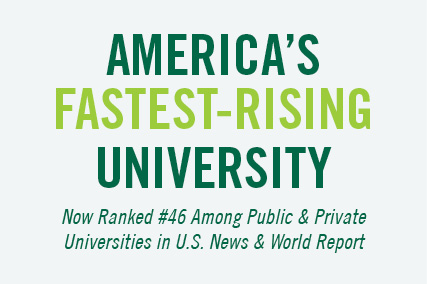 America's Fastest-rising University. No ranked #44 Among Public Universities in U.S. News & World Report