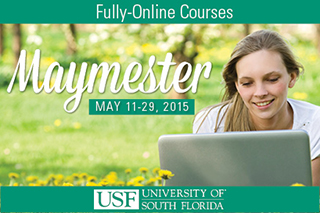 Fully Online Courses. Maymester. May 11-29, 2015.
