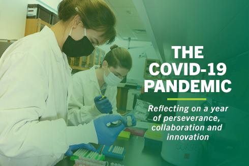 The COVID-19 Pandemic. Reflecting on a year of perseverance, collaboration, and innovation.