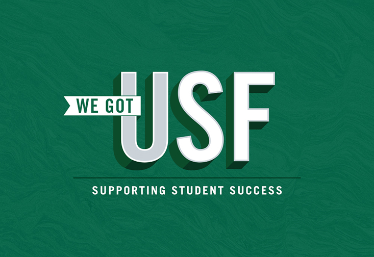 "A graphic stating ""We Got U-SF, Supporting Student Success"""