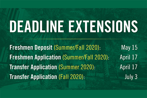 A graphic showing the deadline extensions for admissions. Freshman deposit for Summer and Fall 2020 extended to May 15. Freshman application for Summer and Fall 2020 to April 17. Transfer application for Summer 2020 extended to April 17. Transfer application for Fall 2020 extended to July 3.
