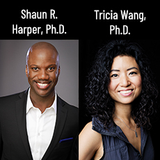2020 plenary speakers photo of Dr. Shaun R. Harper and Dr. Tricia Wang