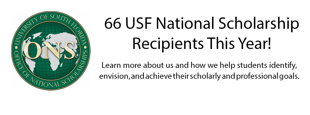 66 USF National Scholarship Recipients this Year! Learn more about us and how we help students identify, envision, and achieve their scholarly and professional goals.