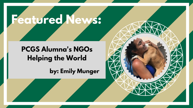 Featured News: PCGS Alumna's NGOs Helping the World by Emily Munger