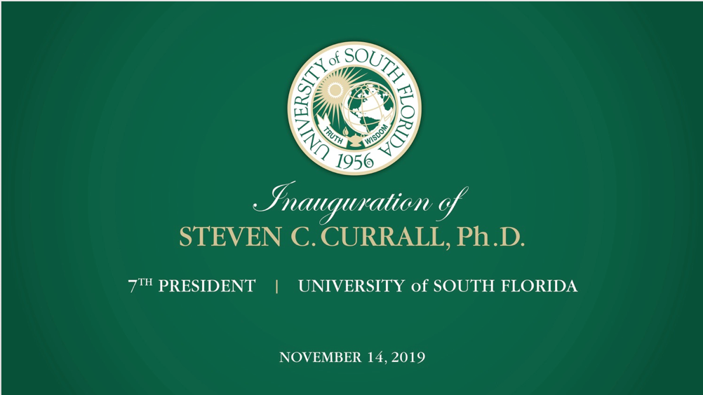 Inauguration of Steven C. Currall, PhD, 7th President, University of South Florida, November 14, 2019