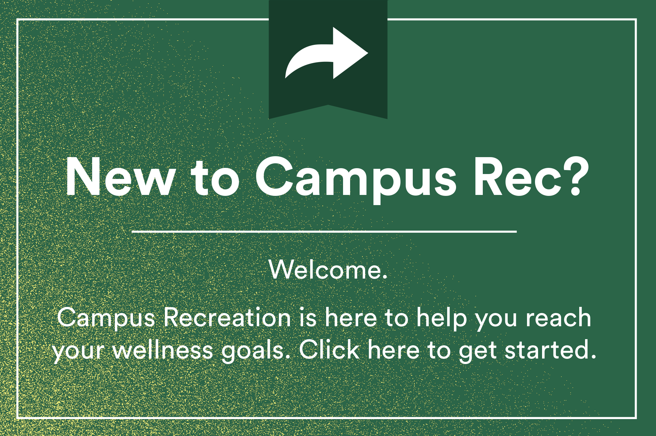 NEW TO CAMPUS REC?