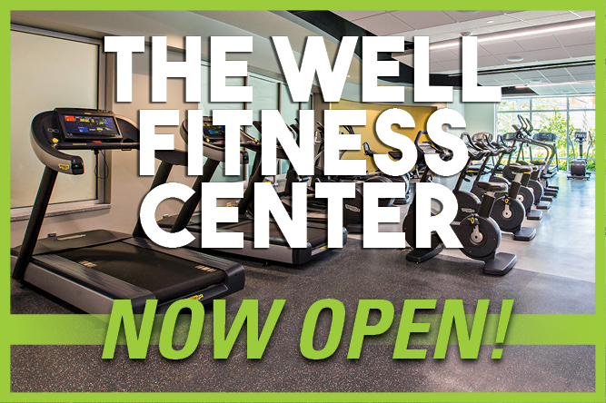 The WELL Fitness Center is now open!