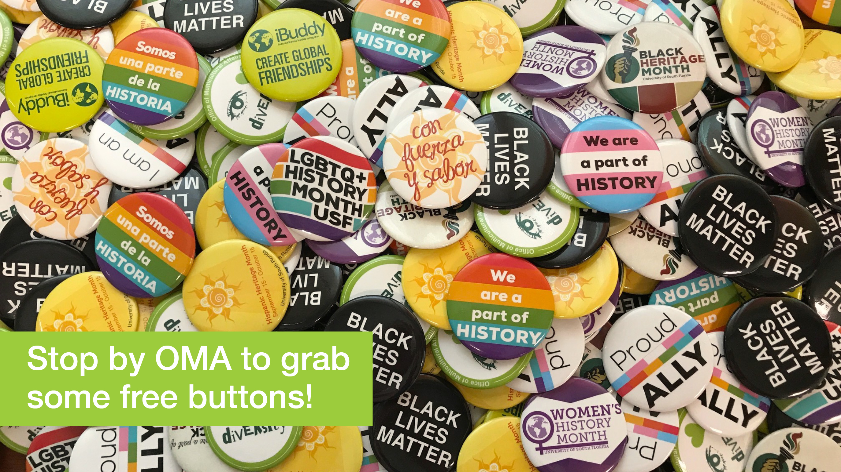 Stop by OMA to grab some free buttons!