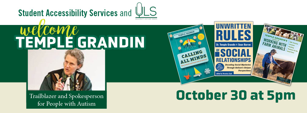 Join Student Accessibility Services and the University Lecture Series in a virtual conversation with Temple Grandin, Ph.D.
