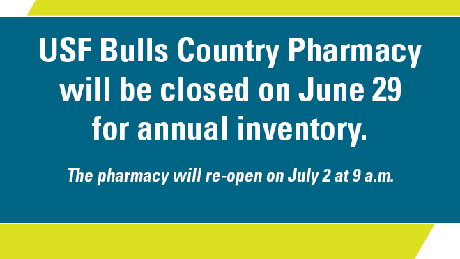 USF Bulls Country Pharmacy will be closed on June 29