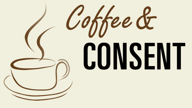 Coffee and Consent