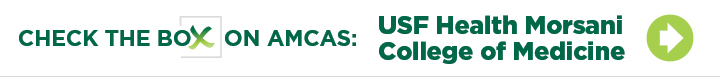 Check the box on AMCAS: USF Health Morsani College of Medicine